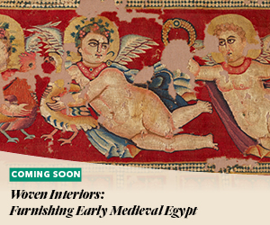 Coming Soon: Woven Interiors: Furnishing Early Medieval Egypt