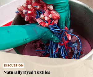 Discussion: Naturally Dyed Textiles