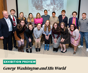 Exhibition Preview: George Washington and His World