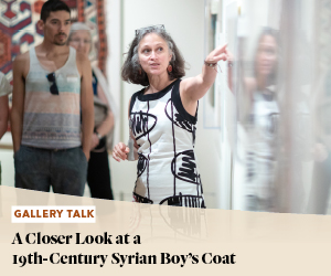 Gallery Talk: A Closer Look at a 19th-Century Syrian Boy's Coat