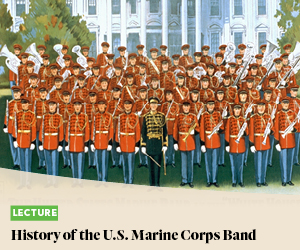 Lecture: History of the U.S. Marine Corps Band