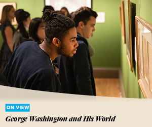 On View: George Washington and His World