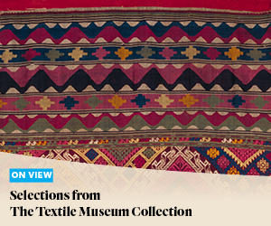 On View: Selection from The Textile Museum Collection