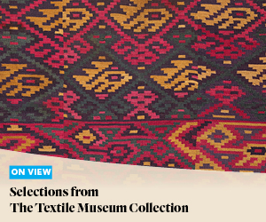 On View: Selections from The Textile Museum Collection