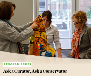 Program Series: Ask a Curator, Ask a Conservator